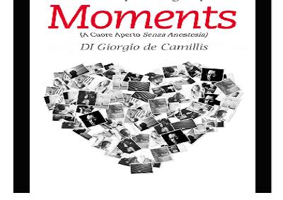 """Presentazione libro Moments """"A cuore Aperto Senza Anestesia"""""""