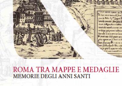 Le memorie degli Anni Santi, Roma tra mappe e medaglie