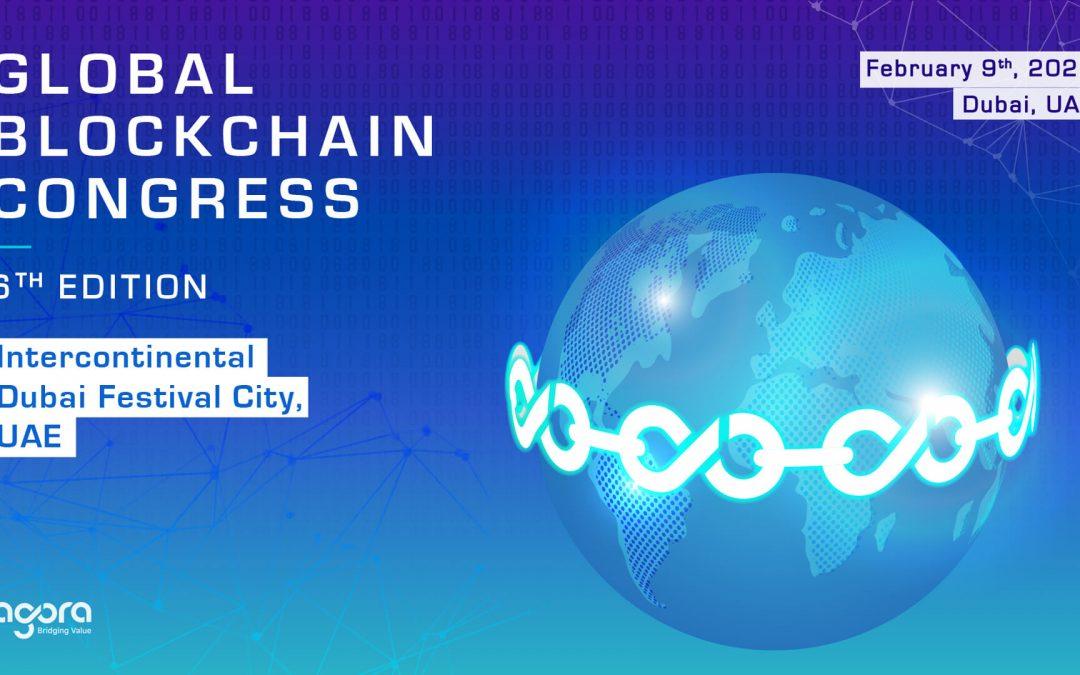 6th Global Blockchain Congress by Agora Group on Feb. 9 in Dubai